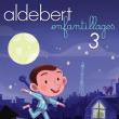 """Spectacle ALDEBERT """"ENFANTILLAGES 3"""" à Grenoble @ SUMMUM - ALPEXPO - Billets & Places"""