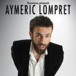 Spectacle AYMERIC LOMPRET à TOULOUSE @ La Comédie de Toulouse - Billets & Places