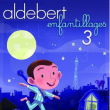 """Spectacle ALDEBERT """"ENFANTILLAGES 3"""""""
