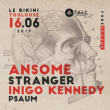 Concert Foreground 2 : ANSOME + STRANGER + INIGO KENNEDY à RAMONVILLE @ LE BIKINI - Billets & Places
