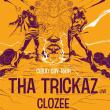 Concert THA TRICKAZ + CLOZEE