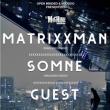 Soirée OPEN MINDED X VOODOO : SOMNE & MATRIXXMAN