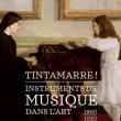 Expo Tintamarre ! Instruments de musique dans l'art, 1860-1910