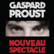 Spectacle GASPARD PROUST