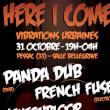 Soirée HERE I COME x VIBRATIONS URBAINES 2017: Panda dub, L'Entourloop..
