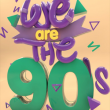 Soirée We Are The 90's Fresh'n'Fresh Session #84