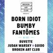 Concert BROKEN ART CLUB : BORN IDIOT + BUMBY + FANTÔMES + BUVETTE DJ...