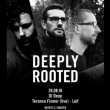 Soirée DEEPLY ROOTED
