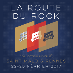 Billets La Route du Rock Collection Hiver 2017
