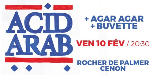 Billets ACID ARAB LIVE + BUVETTE + AGAR AGAR