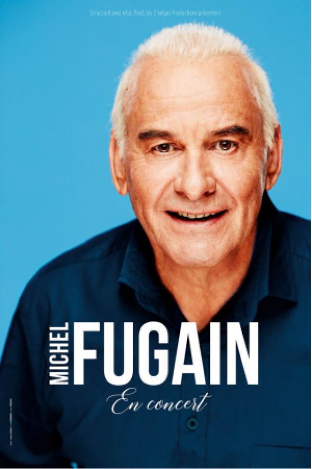 Concert Michel Fugain à Bressuire @ BOCAPOLE - Espace Europe - Billets & Places
