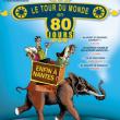 Spectacle LE TOUR DU MONDE EN 80 JOURS