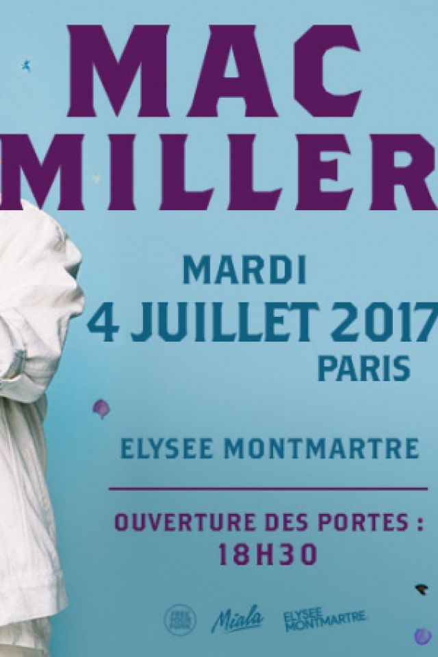 Concert MAC MILLER - ELYSEE MONTMARTRE  à PARIS - Billets & Places