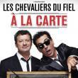 """Spectacle LES CHEVALIERS DU FIEL """"A LA CARTE"""""""