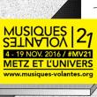 Festival MUSIQUES VOLANTES 2016 - PASS CONSTELLATION 10, 18 ET 19/11 à METZ @ Les Trinitaires  - Billets & Places